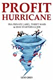 PROFIT HURRICANE (3 in 1 bundle): FBA PRIVATE LABEL, THRIFT WARS & EBAY STARTERS GUIDE