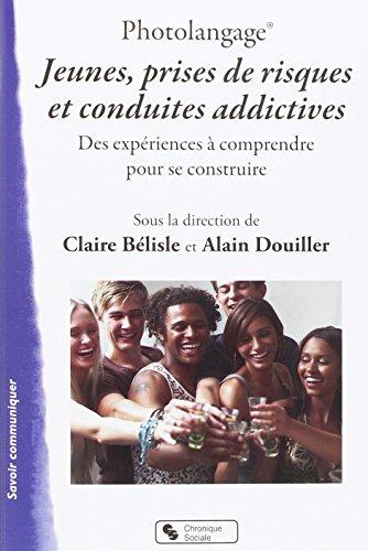 Photolangage Jeunes, prises de risques et conduites addictives : Des expriences  comprendre pour se construire