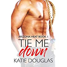 Tie Me Down (Arizona Heat Book 1) (English Edition)