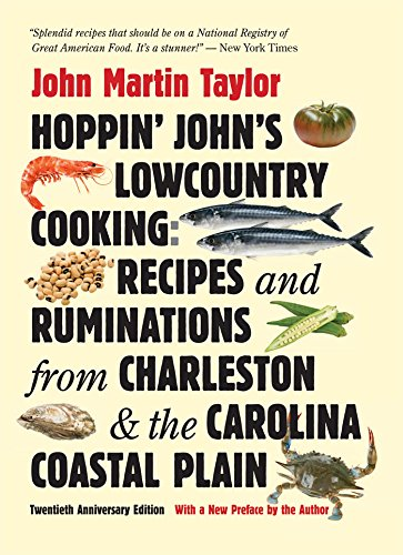 Hoppin' John's Lowcountry Cooking: Recipes and Ruminations from Charleston and the Carolina Coastal Plain (English Edition) -