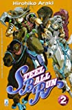 Steel ball run. Le bizzarre avventure di Jojo: 2