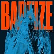 Baptize [Explicit]