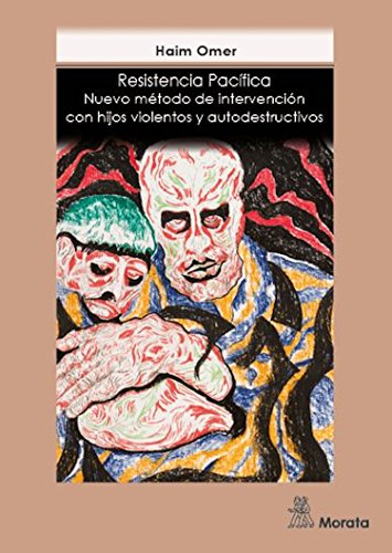 Resistencia pacifica: Nuevo metodo de intervencion con hijos violentos y autodestructivos epub