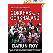 Gorkhas and Gorkhaland: A Socio-Political Study of the Gorkha People and the Gorkhaland Movement