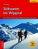 Skitouren im Wipptal: Die schönsten Routen zwischen Jaufental und Navistal - Ulrich Kössler
