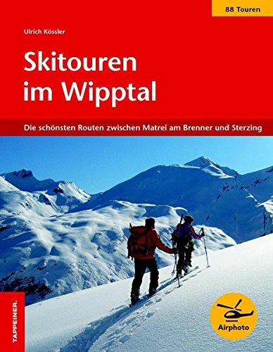 Skitouren im Wipptal. Die schönsten Routen zwischen Matrei am Brenner und Sterzing por Ulrich Kössler