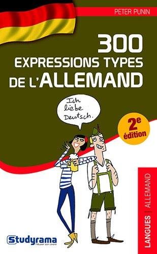 300 expressions types de l'Allemand 2e dition