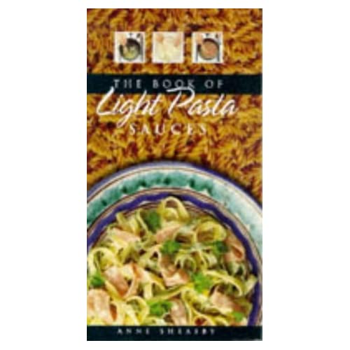 Book of Light Pasta Sauces by Anne Sheasby (1998-05-11)