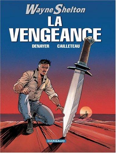 Wayne Shelton, Tome 5 : La vengeance