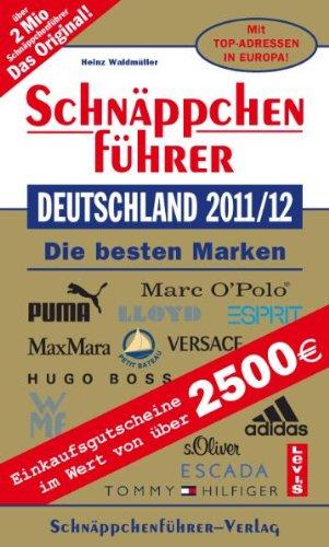 Marken Factory Outlet (Schnäppchenführer Deutschland 2011/2012: Die besten Marken. Mit Einkaufsgutscheinen im Wert von über 2500 Euro)