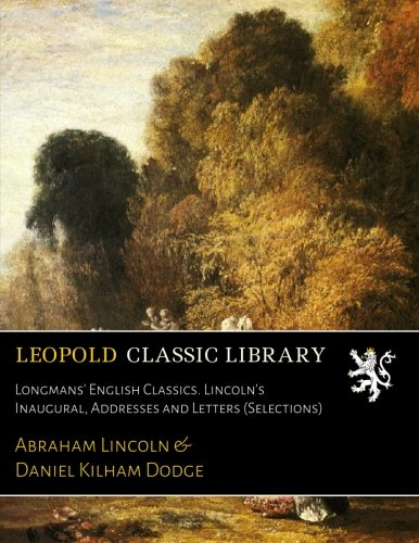longmans-english-classics-lincolns-inaugural-addresses-and-letters-selections