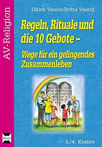 Regeln, Rituale und die 10 Gebote: Wege für ein gelingendes Zusammenleben (3. und 4. Klasse) (AV-Religion)
