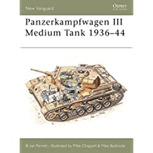 Panzerkampfwagen III Medium Tank 1936-44 (New Vanguard)
