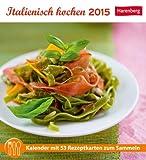 Italienisch kochen Rezeptkartenkalender 2015: Kalender mit 53 Rezeptkarten zum Sammeln