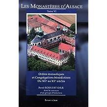 Monastères Alsace tome 6 : ordres monastiques et congrégations bénédictines du XVI au XX siècle