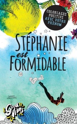 Stéphanie est formidable: Coloriages positifs avec votre prénom par Procrastineur