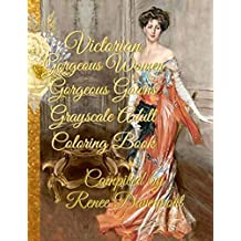 Victorian Gorgeous Women Gorgeous Gowns Grayscale Adult Coloring Book