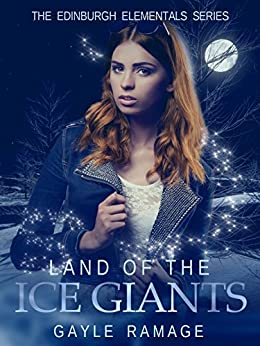 Land of the Ice Giants (Edinburgh Elementals Book 3) by [Ramage, Gayle]
