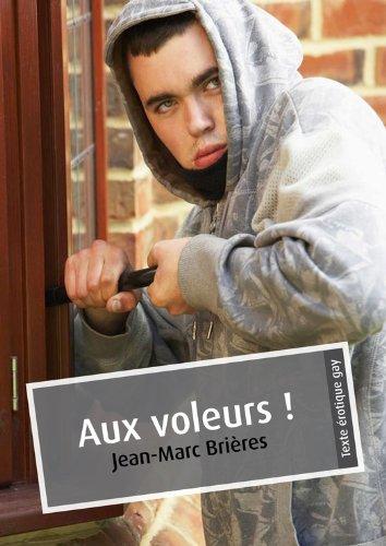 Aux voleurs ! (érotique gay) par Jean-Marc Brières