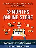 3-Months Online Store: Build Enterprise Level Online Store Under 3-Months (English Edition)