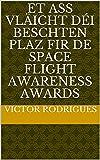 Et ass vläicht déi beschten Plaz fir de Space Flight Awareness Awards (Luxembourgish Edition)
