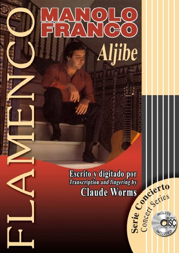 ALJIBE (Libro de Partituras + CD / Score Book + CD) (FLAMENCO: Serie Didáctica / Instructional Series)