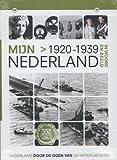 Mijn Nederland in woord en beeld Nederland door de ogen van de Nederlanders Mijn Nederland 1920-1939