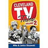 Cleveland TV Tales Volume 2: More Stories from the Golden Age of Local Television (English Edition)