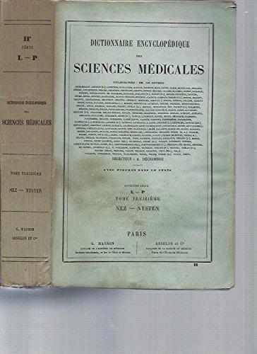 Dictionnaire Encyclopédique des Sciences Médicales (avec figures dans le texte) -2ème série / Tome 13 [NEZ-NYSTEN] par A. Dechambre