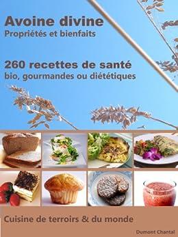 Avoine divine, propriétés et bienfaits: 260 recettes de santé - Bio, gourmandes ou diététiques par [Dumont, Chantal]