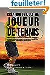 Creation de l'Ultime Joueur de Tennis...