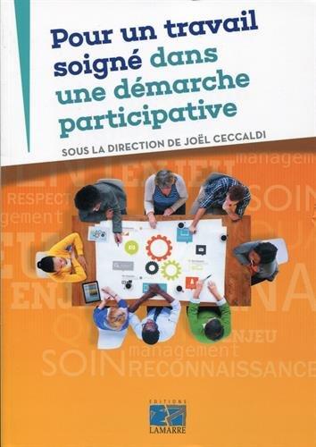 Pour un travail soigné dans une démarche participative par Joël Ceccaldi, Collectif