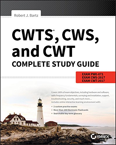 CWTS, CWS, and CWT Complete Study Guide: Exams PW0-071, CWS-100, CWT-100 por Robert J. Bartz
