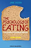 The Psychology of Eating: From Healthy to Disordered Behaviour