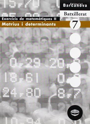 Matrius i determinants (Materials Educatius - Material Complementari Batxillerat - Quaderns De Matemátiques) - 9788448915575