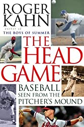 The Head Game: Baseball Seen from the Pitcher's Mound by Roger Kahn (2000-09-08)