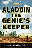 Aladdin: The Genie's Keeper  by Gibson Morales
