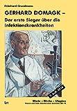 Gerhard Domagk - der erste Sieger über die Infektionskrankheiten - Ekkehard Grundmann