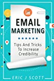 Email Marketing:Tips and Tricks to Increase Credibility (Marketing Domination)