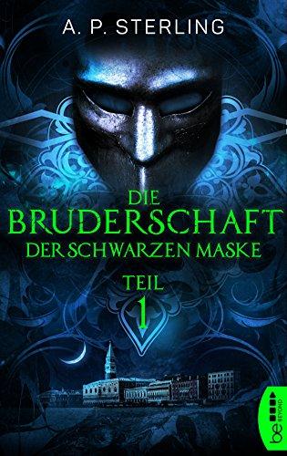 Die Bruderschaft der schwarzen Maske - Teil 1 (Die Bestiarium-Reihe)