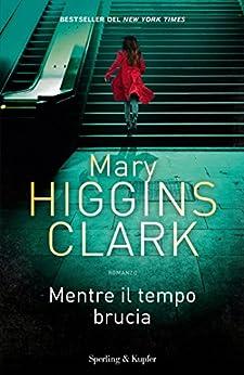 Mentre il tempo brucia (Italian Edition)