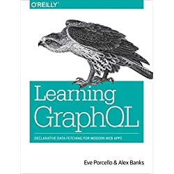 Learning GraphQL: Declarative Data Fetching for Modern Web Apps