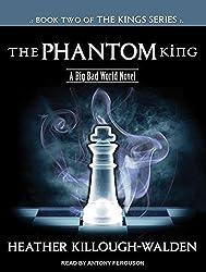 The Phantom King (Kings) by Heather Killough-Walden (2013-05-06)