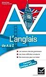L'anglais de A à Z: Grammaire, conjugaison et difficultés...