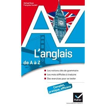 L'anglais de A à Z: Grammaire, conjugaison et difficultés
