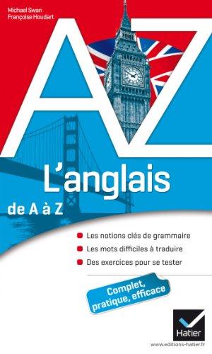 L'anglais de A à Z: Grammaire, conjugaison et difficultés par Michael Swan