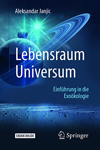 Download Lebensraum Universum: Einführung in die Exoökologie