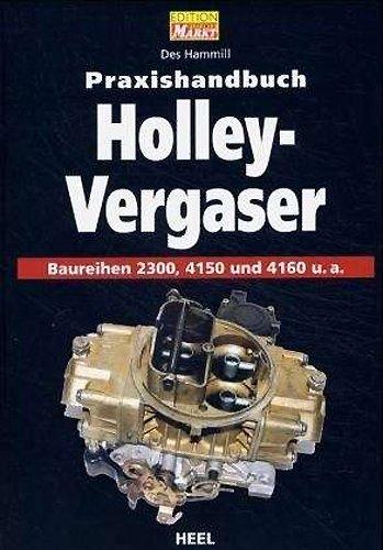 Praxishandbuch Holley-Vergaser: Baureihen 2300, 4150 und 4160 u.a.