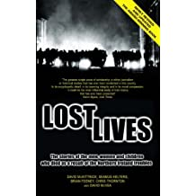 Lost Lives: The Stories of the Men, Women and Children Who Died as a Result of the Northern Ireland Troubles: The Stories of the Men, Women and Children Who Died Through the Northern Ireland Troubles