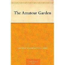 The Amateur Garden (English Edition)